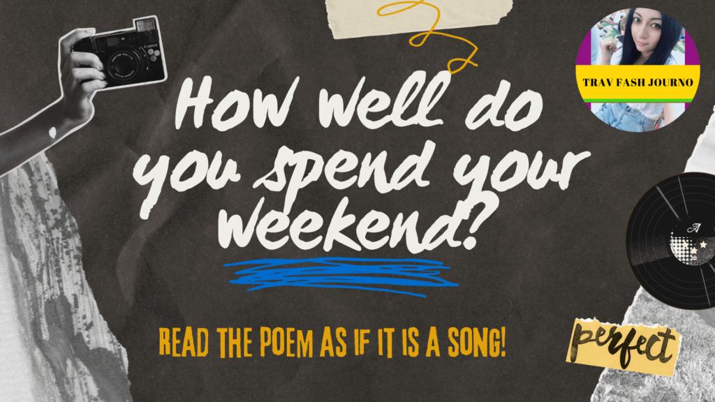 weekend poem weekend tale travfashjourno